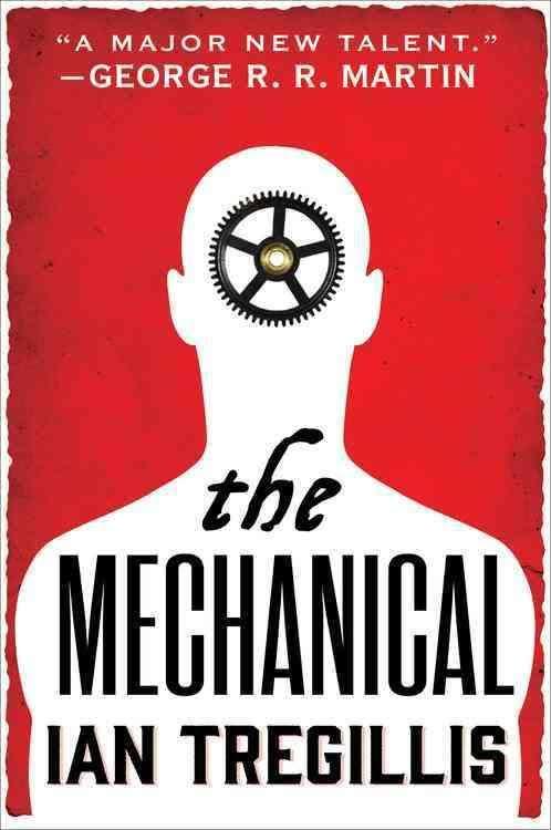 The Mechanical by Ian Tregellis