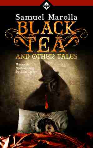 Black Tea and Other Tales by Samuel Marolla