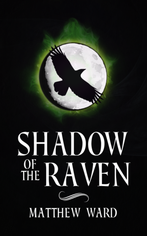 Shadow of the Raven by Matthew Ward