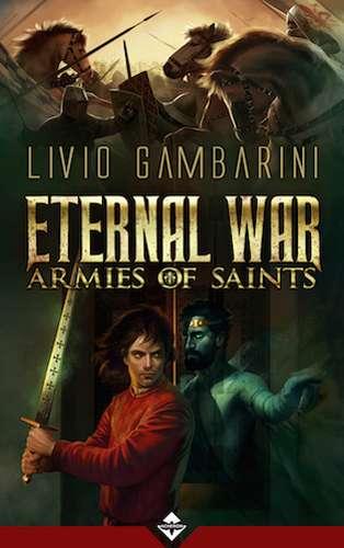 Eternal War: Armies of Saints by Livio Gambarini