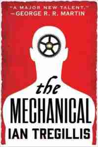 The Mechanical by Ian Tregellis