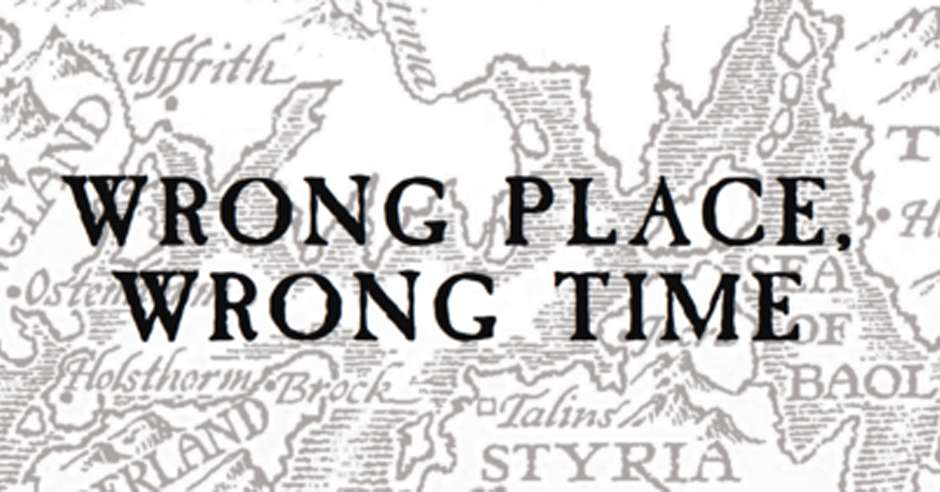 Wrong Place Wrong Time by Joe Abercrombie