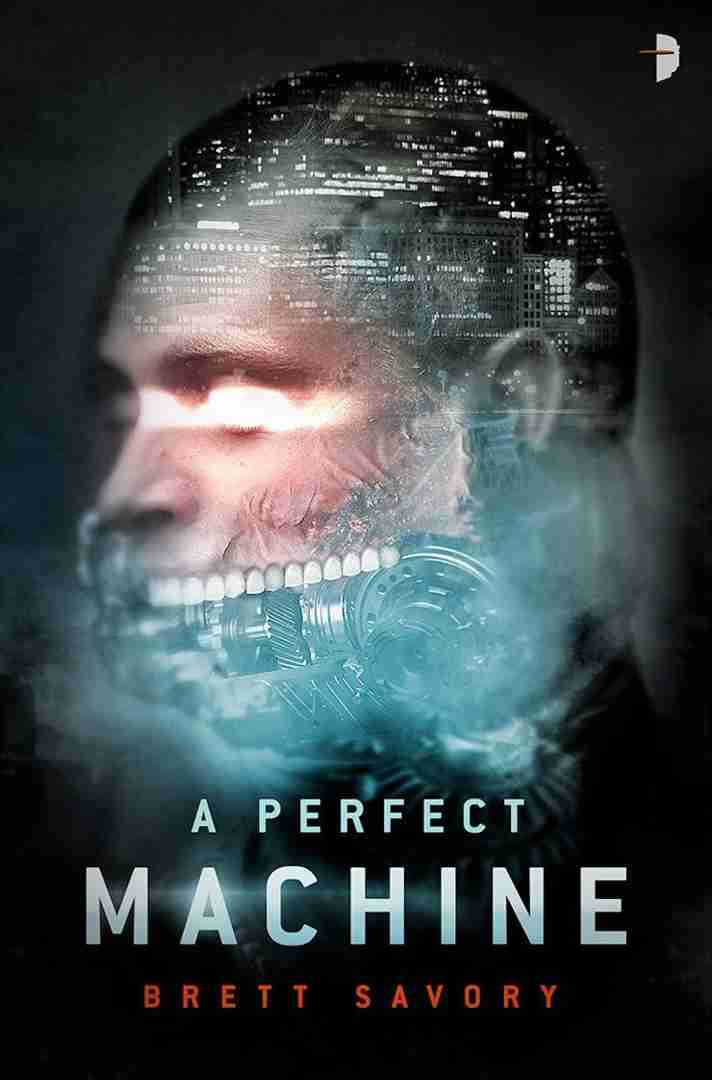 A Perfect Machine by Brett Savory