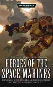 Heroes of the Space Marines edited by Nick Kyme and Lindsey Priestly
