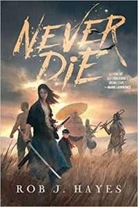Never Die by Rob J. Hayes