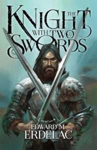 The Knight with Two Swords by Edward M. Erdelac