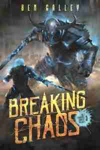 Breaking Chaos by Ben Galley