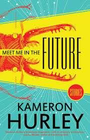 REVIEW: Meet Me in the Future by Kameron Hurley   Grimdark