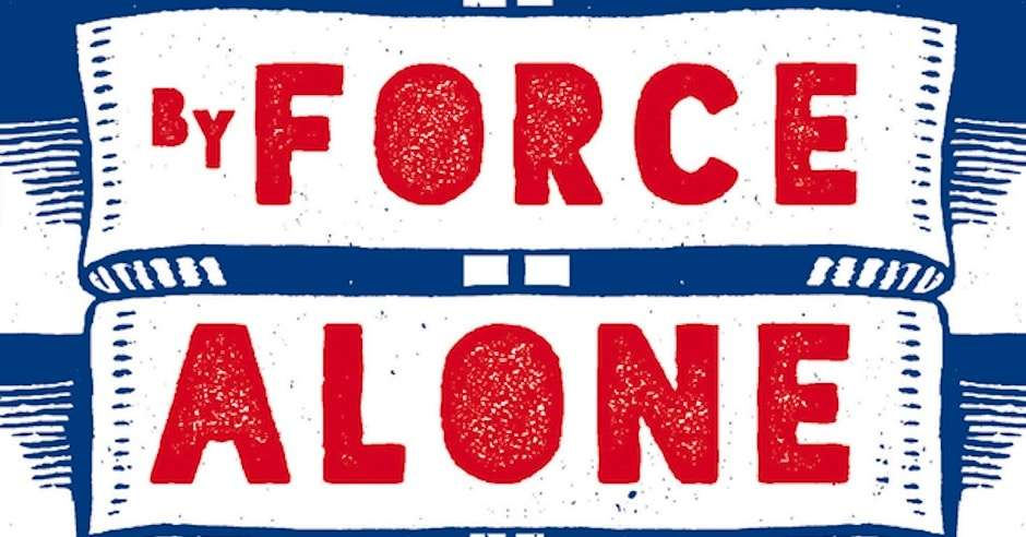 REVIEW: By Force Alone by Lavie Tidhar