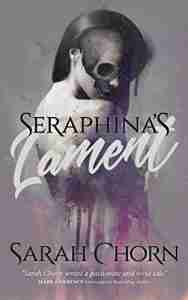 Seraphina's Lament by Sarah Chorn