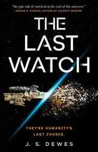 The Last Watch by J.S. Dewes