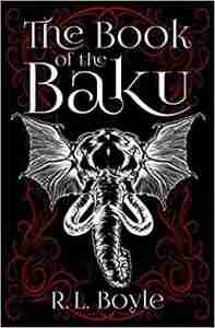 The Book of the Baku by R.L. Boyle