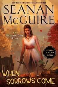 when sorrows come by Seanan McGuire
